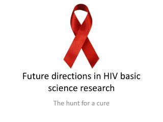 Future directions in HIV basic science research