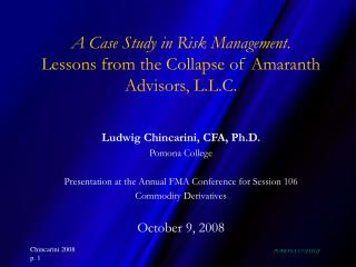 A Case Study in Risk Management . Lessons from the Collapse of Amaranth Advisors, L.L.C.