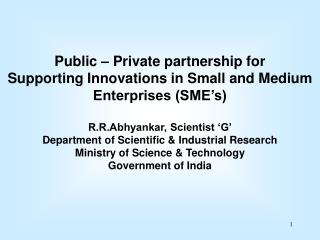 Public – Private partnership for Supporting Innovations in Small and Medium Enterprises (SME's)