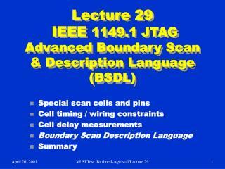 Lecture 29 IEEE 1149.1 JTAG Advanced Boundary Scan & Description Language (BSDL)