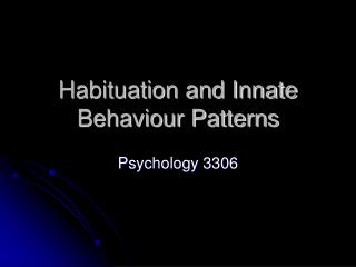 Habituation and Innate Behaviour Patterns