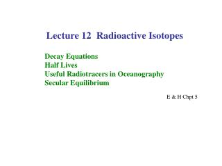 Lecture 12  Radioactive Isotopes