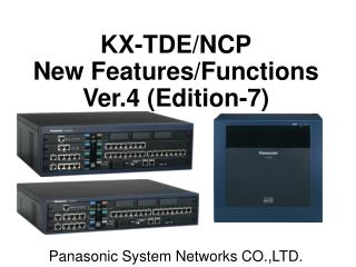 KX-TDE/NCP New Features/Functions Ver.4 (Edition-7)