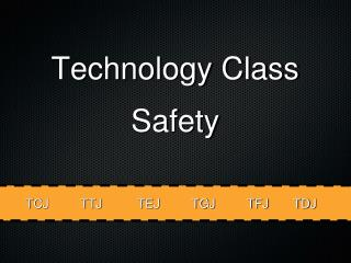 Technology Class Safety