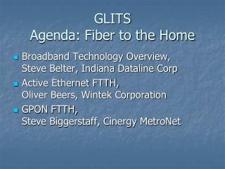 GLITS Agenda: Fiber to the Home