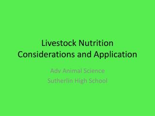 Livestock Nutrition Considerations and Application