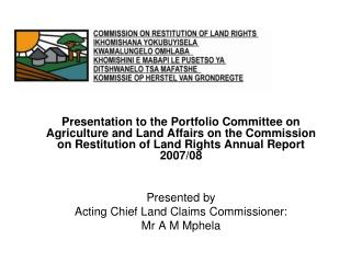 Presentation to the Portfolio Committee on Agriculture and Land Affairs on the Commission on Restitution of Land Rights