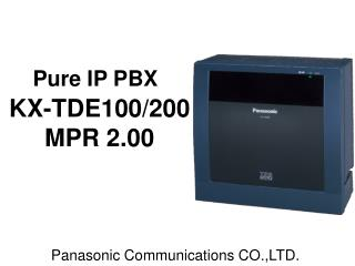 Pure IP PBX KX-TDE100/200 MPR 2.00