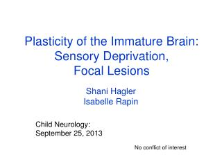 Plasticity of the Immature Brain: Sensory Deprivation,  Focal Lesions