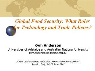 Global Food Security: What Roles for Technology and Trade Policies?