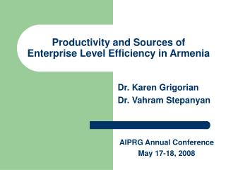 Productivity and Sources of Enterprise Level Efficiency in Armenia