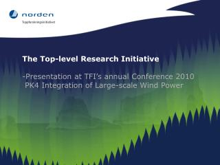 The Top-level Research Initiative Presentation at TFI's annual Conference 2010