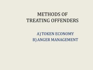 METHODS OF  TREATING OFFENDERS