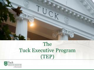 The Tuck Executive Program (TEP)