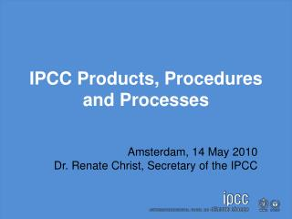 IPCC Products, Procedures and Processes