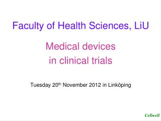 Faculty of Health Sciences, LiU Medical devices in clinical trials