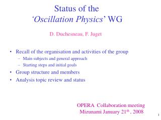 Status of the  'Oscillation Physics ' WG