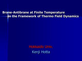 Brane-Antibrane at Finite Temperature       in the Framework of Thermo Field Dynamics