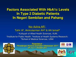 Factors Associated With HbA1c Levels  In Type 2 Diabetic Patients In  Negeri  Sembilan and Pahang