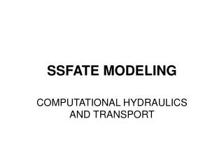 SSFATE MODELING