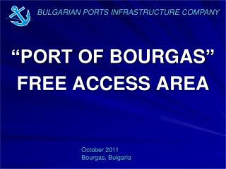"""PORT OF  BOURGAS "" FREE ACCESS AREA"