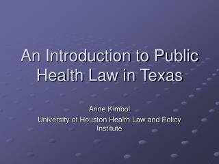 An Introduction to Public Health Law in Texas
