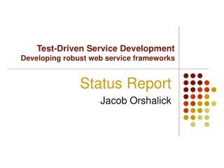 Test-Driven Service Development Developing robust web service frameworks