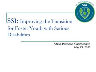 SSI:  Improving the Transition for Foster Youth with Serious Disabilities