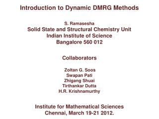 Introduction to Dynamic DMRG Methods S. Ramasesha Solid State and Structural Chemistry Unit