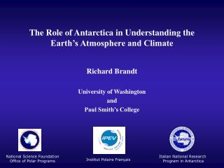 The Role of Antarctica in Understanding the Earth's Atmosphere and Climate