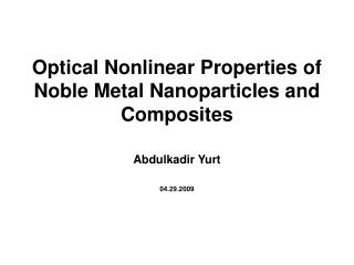 Optical Nonlinear Properties of Noble Metal Nanoparticles and Composites