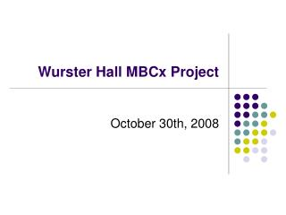 Wurster Hall MBCx Project