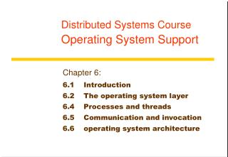 Distributed Systems Course Operating System Support