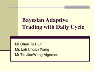 Bayesian Adaptive Trading with Daily Cycle