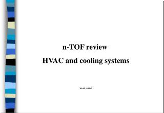 n-TOF review  HVAC and cooling systems