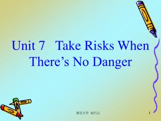 Unit 7   Take Risks When There s No Danger