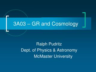 3A03 – GR and Cosmology