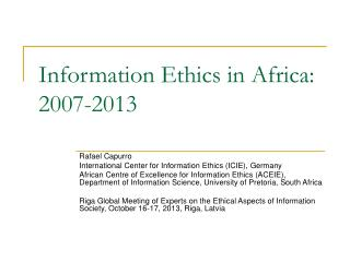 Information Ethics in Africa: 2007-2013
