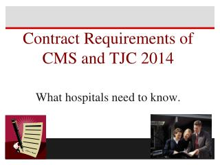 Contract Requirements of CMS and TJC 2014 What hospitals need to know.