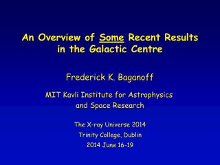 An Overview of  Some  Recent Results in the Galactic Centre