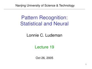 Pattern Recognition: Statistical and Neural