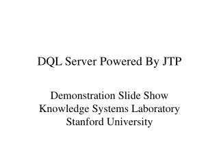 DQL Server Powered By JTP
