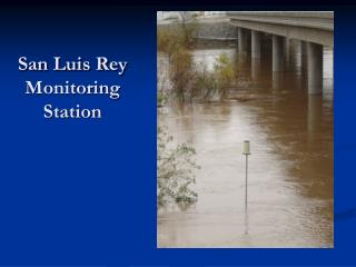 San Luis Rey Monitoring Station