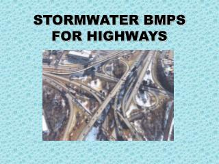 STORMWATER BMPS FOR HIGHWAYS