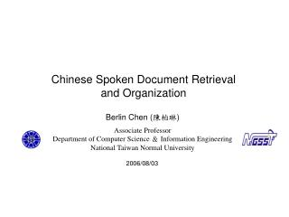 Chinese Spoken Document Retrieval  and Organization