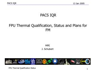 FPU Thermal Qualification, Status and Plans for FM