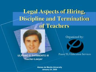 Legal Aspects of Hiring, Discipline and Termination of Teachers