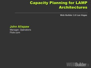 Capacity Planning for LAMP Architectures