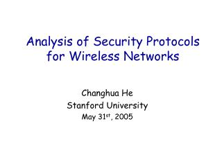 Analysis of Security Protocols for Wireless Networks