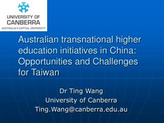 Dr Ting Wang  University of Canberra Ting.Wang@canberra.au
